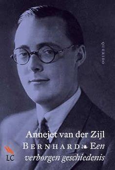 Annejet van der Zijl / Bernhard : een verborgen geschiedenis. Kritische biografie van prins Bernhard (1911-2004) vanaf zijn vroege jeugd tot aan 1936, toen hij in contact kwam met prinses Juliana.