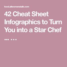 42 Cheat Sheet Infographics to Turn You into a Star Chef ... …