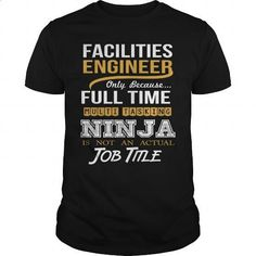FACILITIES ENGINEER - NINJA WHITE - #teas #hoddies. BUY NOW => https://www.sunfrog.com/LifeStyle/FACILITIES-ENGINEER--NINJA-WHITE-Black-Guys.html?id=60505