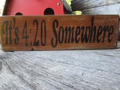 Primitive Wooden Signal Its 420 Someplace Handmade OOAK Distressed Bar Cabin Decor b. Primitive Wooden Signal Its 420 Someplace Handmade OOAK Distressed Bar Cabin Decor by FoothillPrimitives on Etsy
