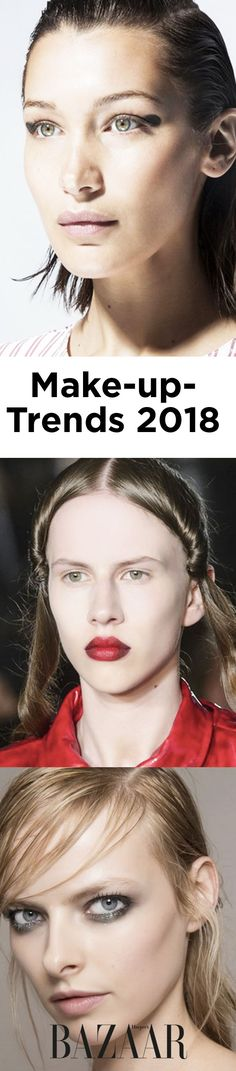Von Neo-Liner bis hin zu Statement-Rouge, das als Lidschatten verwendet wird: Harper's Bazaar zeigt sechs wichtige Make-up-Trends für 2018!