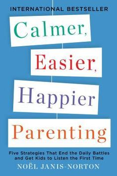 New arrival: Calmer, Easier, Happier Parenting by Noel Janis Norton