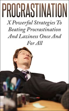 Amazon.com: Procrastination: X Powerful Strategies To Beating Procrastination And Laziness Once And For All eBook: Helena Mattsson: Books