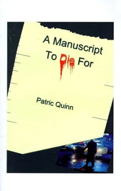 A Manuscript to Die for by Patric Quinn http://www.amazon.com/dp/1585006017/ref=cm_sw_r_pi_dp_tCc3tb14QMHCZWMQ