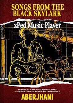 Songs From The Black Skylark zPed Music Player by Aberjhani