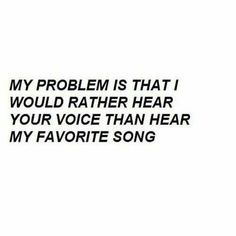 Your voice.