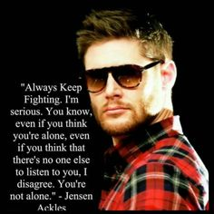 I Will Always Keep Fighting ❤️❤️ Dean Winchester, Winchester Brothers, Jensen Ackles, Supernatural Quotes, Supernatural Fandom, Sherlock Quotes, Sherlock John, Sherlock Holmes, Keep Fighting