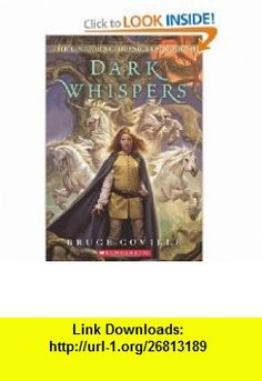 Dark Whispers (The Unicorn Chronicles, Book 3) (9780590459525) Bruce Coville , ISBN-10: 059045952X  , ISBN-13: 978-0590459525 ,  , tutorials , pdf , ebook , torrent , downloads , rapidshare , filesonic , hotfile , megaupload , fileserve