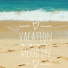 v a C A T i o n | VACATION MOOD ON | Pinterest