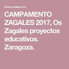 CAMPAMENTO ZAGALES 2017, Os Zagales proyectos educativos. Zaragoza.