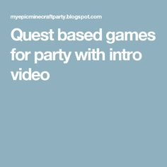 Quest based games for party with intro video