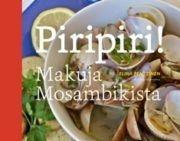 Kuvaus: Kaipaatko inspiraatiota keittiöön? Viimeisin ruokatrendi maailmalla on afrikkalainen keittiö. Maanosan ruokakulttuuriin tutustumisen voi nyt aloittaa kauniista Itä-Afrikasta. Piripiri! Makuja Mosambikista on keittokirja, joka avaa oven maan rikkaaseen ja eksoottiseen ruokakulttuuriin niin hyvän kotiruoan ystävälle kuin kokeilevalle kulinaristillekin.