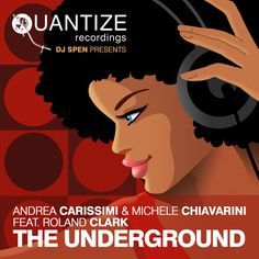 Andrea Carissimi and Michele Chiavarini feat. Roland Clark - The Underground (2015)