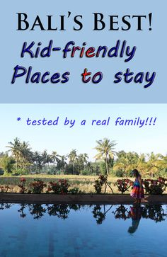 our family's list of Bali's best kid friendly places to stay, all across the island. Best Family friendly accommodation in Bali. Bali With Kids, Travel With Kids, Family Travel, Bali Resort, Bali Travel Guide, Travel Tips, Travel Guides, Travel Plan, Bali Family Holidays