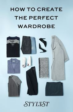 Ever feel like you have nothing to wear? Here's how to create the ultimate classic fashion wardrobe