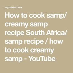 How to cook samp/creamy samp recipe South Africa/creamed corn recipe/how to cook creamy samp Creamy Samp Recipe, How To Cook Samp, Creamed Corn Recipes, Vegetable Recipes, Yummy Recipes, South Africa, Herbalism, Make It Yourself, Cooking