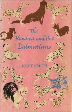// The Hundred and One Dalmations by Dodie Smith 1956 - charming book for any family with pets