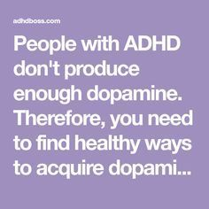 People with ADHD don& produce enough dopamine. Therefore, you need to find . People with ADHD don& produce enough dopamine. Therefore, you need to find healthy ways to acquire dopamine. This article lays out your 10 best options. Lifesum App, Einstein, Adhd Brain, Adhd Help, Adhd Diet, Adhd Strategies, Calendula Benefits, Adhd And Autism, Adhd Odd