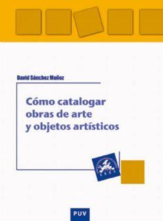 Libro sobre la catalogación de arte de la Universidad de Valencia — InfoENPUNTO Periódico de Arte y Cultura