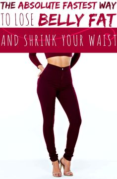 THE ABSOLUTE FASTEST WAY TO LOSE BELLY FAT AND SHRINK YOUR WAIST ~ WOMEN'S DAILY MAGAZINE