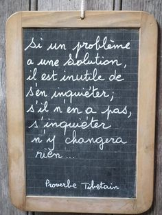 Proverbe Tibétain : If a problem has a solution, there's no need to worry, if it hasn't, so worrying won't change anything. Wise Quotes, Words Quotes, Inspirational Quotes, Sayings, Positive Mind, Positive Attitude, Handwriting Analysis, Quote Citation, French Quotes