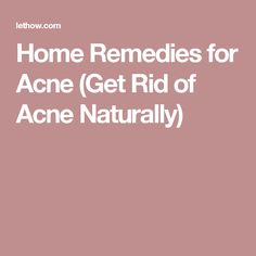 Home Remedies for Acne (Get Rid of Acne Naturally)