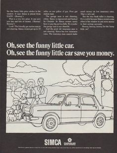 """Description: 1968 SIMCA vintage print advertisement """"Oh, see the funny little car.""""-- Oh, see the funny little car. Oh, see the funny little car save you money. Chrysler Motors Corporation. -- Size: The dimensions of the full-page advertisement are approximately 10.5 inches x 13.5 inches (27cm x 34cm). Condition: This original vintage advertisement is in Very Good Condition unless otherwise noted ()."""