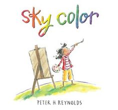 """Lovely review of SKY COLOR by Tasha Saecker, and I am the Assistant Director of the Appleton Public Library in Appleton, WI.  Love this; """"huge concepts that Reynolds makes tangible and possible even for young children to get inspired by"""" …"""