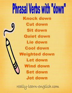 Phrasal verbs with DOWN. English phrasal verbs: http://www.really-learn-english.com/english-phrasal-verbs.html