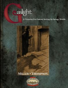 Gaslight Victorian Fantasy RPG 2nd Edition released~ http://www.sepiachord.com/index/gaslight-victorian-fantasy-rpg-2nd-edition-released/
