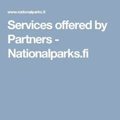 Services offered by Partners - Nationalparks.fi