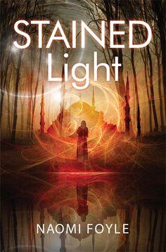 Stained Light by Naomi Foyle (Gaia Chronicles #4), Jo Fletcher Books, UK, 2017