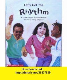 Lets get the rhythm A chant (Beginning literacy) (9780590273664) Anne Miranda , ISBN-10: 0590273663  , ISBN-13: 978-0590273664 ,  , tutorials , pdf , ebook , torrent , downloads , rapidshare , filesonic , hotfile , megaupload , fileserve