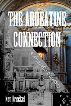 The Ardeatine Connection: A World War II mystery « Library User Group