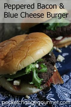 Peppered Bacon & Blue Cheese Burger Recipe on pocketchangegourmet.com