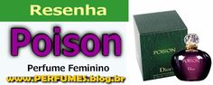 (Resenha de Perfumes) Christian Dior POISON Feminino Preço  http://perfumes.blog.br/resenha-de-perfumes-christian-poison-feminino-preco