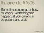 Be patient & wait Impatient Quotes, Impatience, Diabetes Remedies, All You Can, New Beginnings, Self Help, Love Quotes, Waiting, Shit Happens