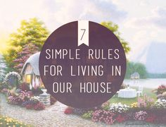 7 Simple Rules for Living in Our House - What The Flicka?