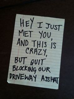 For Henry.  We should leave this note on our neighbor's car.