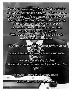 Quote and pic http://ontopdownunderbookreviews.com/please-remember-me-jacob-z-flores/