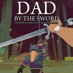 Dad By The Sword - Google Search