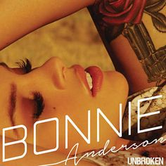 Found Unbroken by Bonnie Anderson with Shazam, have a listen: http://www.shazam.com/discover/track/270802696