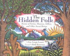 The Hidden Folk: Stories of Fairies, Dwarves, Selkies, and Other Secret Beings: Lise Lunge-Larsen, Beth Krommes: 9780618174959: Amazon.com: Books