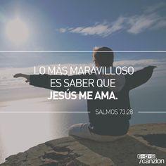 Salmos 73:28 Pero en cuanto a mí, el acercarme a Dios es el bien; He puesto en Jehová el Señor mi esperanza, Para contar todas tus obras.
