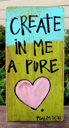 Wooden Signs, Wood Signs, Hand Painted, Wood Art, Distressed Wood Sign Art: Create in Me a Pure Heart Wood Sign. $20.00, via Etsy.