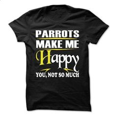 Parrots make me happy - #mens tee #zip up hoodie. I WANT THIS => https://www.sunfrog.com/LifeStyle/Parrots-make-me-happy-12083503-Guys.html?68278