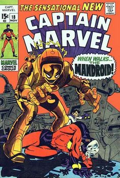 Which came first, this particular Kree Mandroid or the Mandroids the Skrull senator sicked on the Avengers? Before you answer that question: This is the story where Carol Danvers is zapped and later becomes a marvel girl!