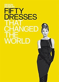 Fifty Dresses That Changed the World (Design Museum Fifty) by Design Museum http://smile.amazon.com/dp/1840915382/ref=cm_sw_r_pi_dp_X0Lbwb0FDPA7A