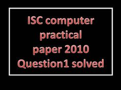 computer practical questions Class 12 computer science practical question paper 2017 is based on the guidelines published in the cbse class 12 computer science syllabus for 2017 as per the syllabus a student have to perform 2 task in the computer lab #1.