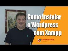 Como instalar o Wordpress com Xampp - Oportunidade Digital